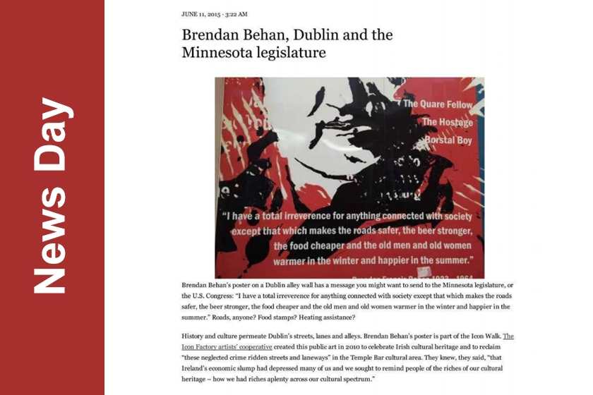 NEWS DAY - The Icon Walk's 'Brendan Behan', Dublin and Minnesota legislature